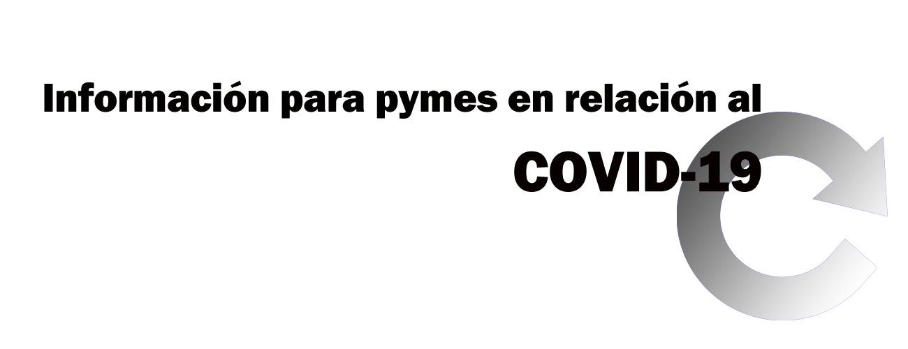 Información para pymes en relación al COVID-19